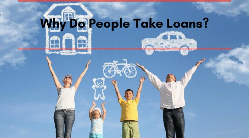 why do people take loan